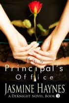 The Principal's Office ebook by Jasmine Haynes,Jennifer Skully