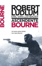 Ascendente Bourne ebook by Robert Ludlum,Eric Van Lustbader