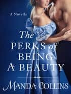 The Perks of Being a Beauty ebook by Manda Collins