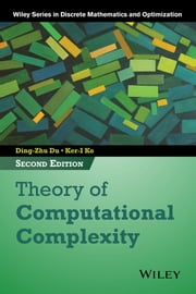 Theory of Computational Complexity ebook by Ding-Zhu Du,Ker-I Ko