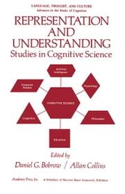 Representation and Understanding: Studies in Cognitive Science ebook by Bobrow, Jerry