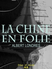 La Chine en folie ebook by Albert Londres,Gérard Henry