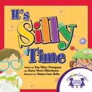 It's Silly Time Read Along ebook by Kim Mitzo Thompson,Karen Mitzo Hilderbrand,Sharon Lane Holm