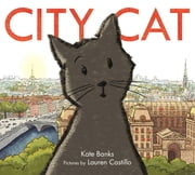 City Cat ebook by Kate Banks, Lauren Castillo