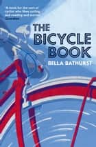 The Bicycle Book ebook by Bella Bathurst