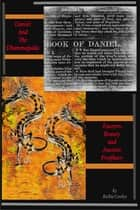 Daniel And The Dhammapada Eastern Beauty and Ancient Prophecy ebook by Richie Cooley