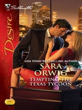 Tempting the Texas Tycoon ebook by Sara Orwig