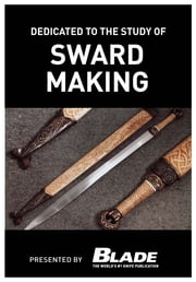 Dedicated to the Study of Sword Making: A modern bladesmith fashions swords like a master ebook by Joe Kertzman