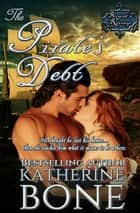The Pirate's Debt - The Regent's Revenge Series, #2 eBook by Katherine Bone