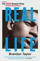 Real Life ebook by Brandon Taylor