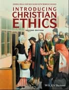 Introducing Christian Ethics ebook by Samuel Wells, Ben Quash, Rebekah Eklund