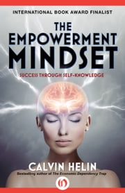 The Empowerment Mindset - Success Through Self-Knowledge ebook by Calvin Helin
