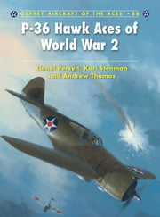 P-36 Hawk Aces of World War 2 ebook by Lionel Persyn,Kari Stenman,Andrew Thomas,Mr Chris Davey