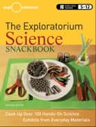 The Exploratorium Science Snackbook ebook by Exploratorium Teacher Institute