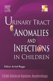 Urinary Tract Anomalies and Infections in Children - ECAB ebook by Arvind Bagga