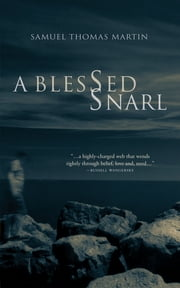 A Blessed Snarl ebook by Samuel Martin