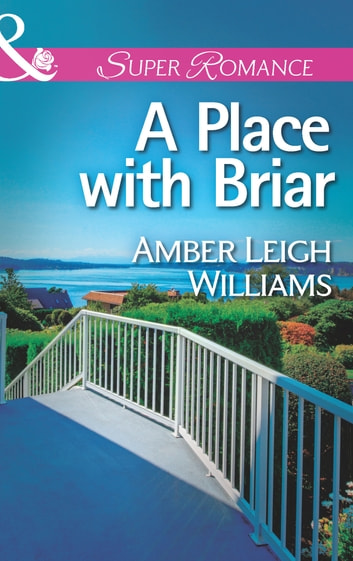 A Place with Briar (Mills & Boon Superromance) ebook by Amber Leigh Williams