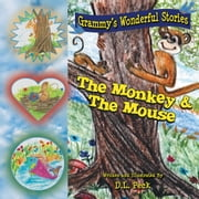 The Monkey & The Mouse - Grammy's Wonderful Stories ebook by D. L. Peck