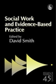 Social Work and Evidence-Based Practice ebook by David Smith