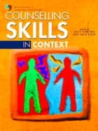 Counselling Skills in Context ebook by Members British Association