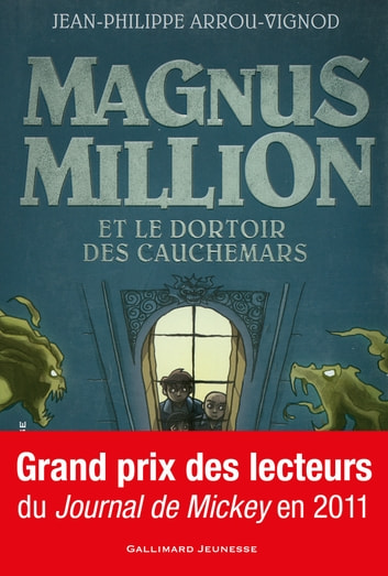 Magnus Million et le dortoir des cauchemars ebook by Jean-Philippe Arrou-Vignod