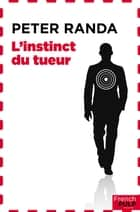 L'instinct du tueur ebook by Peter Randa