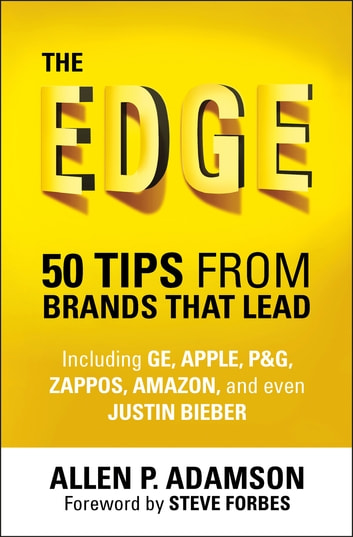 The Edge: 50 Tips from Brands that Lead ebook by Allen P. Adamson
