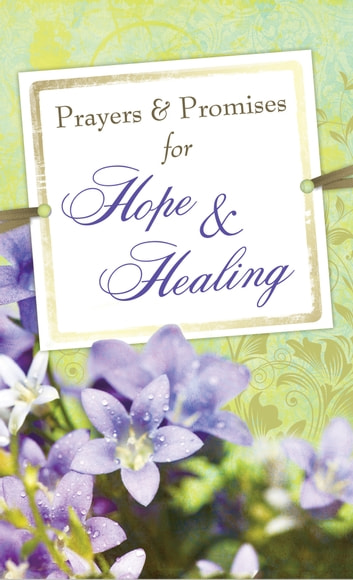Prayers & Promises for Hope & Healing ebook by Compiled by Barbour Staff