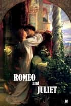 Romeo and Juliet (Illustrated) ebook by Willian Shakespeare