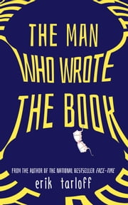 The Man Who Wrote the Book ebook by Erik Tarloff