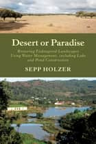 Desert or Paradise ebook by Sepp Holzer