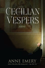 Cecilian Vespers: A Mystery ebook by Emery, Anne