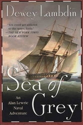 Sea of Grey - An Alan Lewrie Naval Adventure ebook by Dewey Lambdin