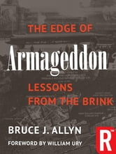 The Edge of Armageddon - Lessons from the Brink ebook by Bruce Allyn