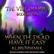When The Dead Have It Easy audiobook by B.L. Brunnemer