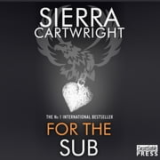 For the Sub - An Erotic Romance (Mastered Book 5) audiobook by Sierra Cartwright