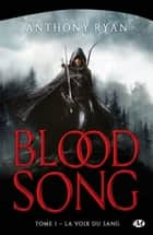 La Voix du sang - Blood Song, T1 ebook by Anthony Ryan, Maxime le Dain