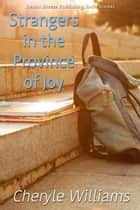 Strangers in the Province of Joy ebook by Cheryle Williams