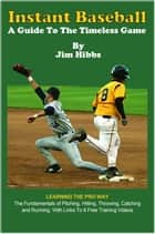 Instant Baseball ebook by Jim Hibbs