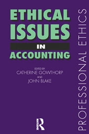 Ethical Issues in Accounting ebook by John Blake,Catherine Gowthorpe