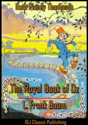 The Royal Book of Oz [Full Classic Illustration]+[Colorful Illustration]+[Free Audio Book Link]+[Active TOC] ebook by L. Frank Baum,Ruth Plumly Thompson