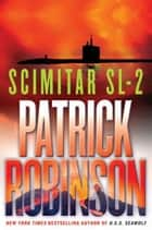 Scimitar SL-2 ebook by Patrick Robinson