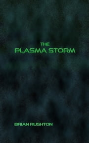 The Plasma Storm ebook by Brian Rushton