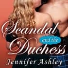 Scandal and the Duchess audiobook by Jennifer Ashley
