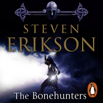The Bonehunters - Malazan Book Of Fallen 6 audiobook by Steven Erikson