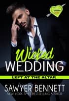 Wicked Wedding - A Wicked Horse Vegas Novel ebook by Sawyer Bennett
