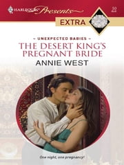 The Desert King's Pregnant Bride ebook by Annie West