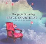 A Recipe For Dreaming ebook by Bryce Courtenay