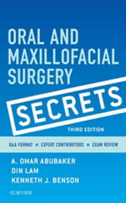 Oral and Maxillofacial Surgical Secrets ebook by A. Omar Abubaker,Din Lam,Kenneth J. Benson
