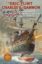 1636: Commander Cantrell in the West Indies ebook by Eric Flint,Charles E. Gannon
